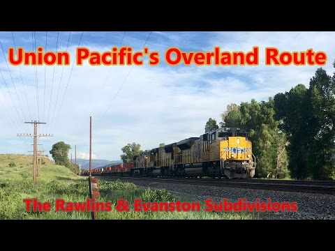 Union Pacific's Overland Route: the Rawlins and Evanston Subdivisions