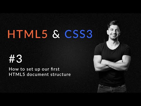 How To Set Up Our HTML5 Document Structure | Introduction To HTML5 And CSS3 | Learn HTML5 And CSS3
