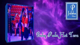 Baby Fadu Hai Tera । Baby Fadu Hai Tera Hindi Mp3 Song । New Hindi Song 2019