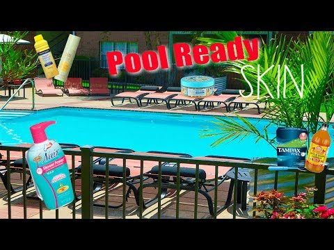 POOL READY SKIN: Exfoliating, Hair Removal, Personal Hygiene, and More!!!!