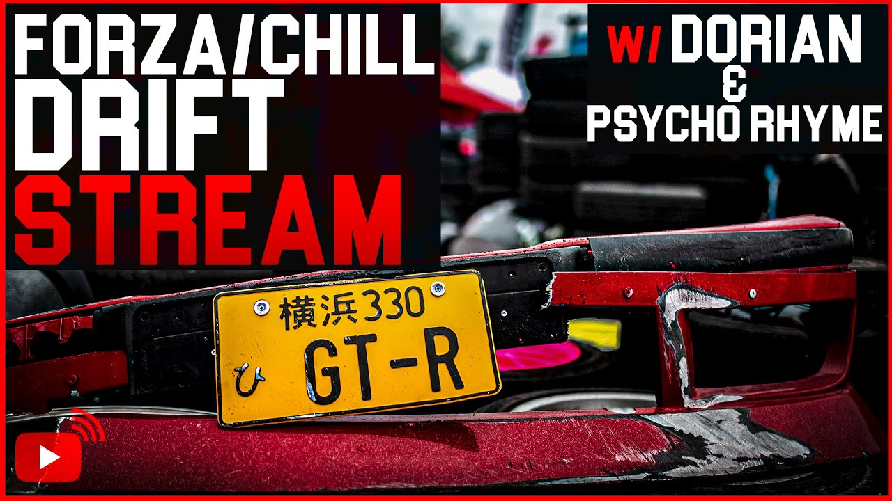 Forza/Chill STREAM | w/ Dorian & Psycho Rhyme
