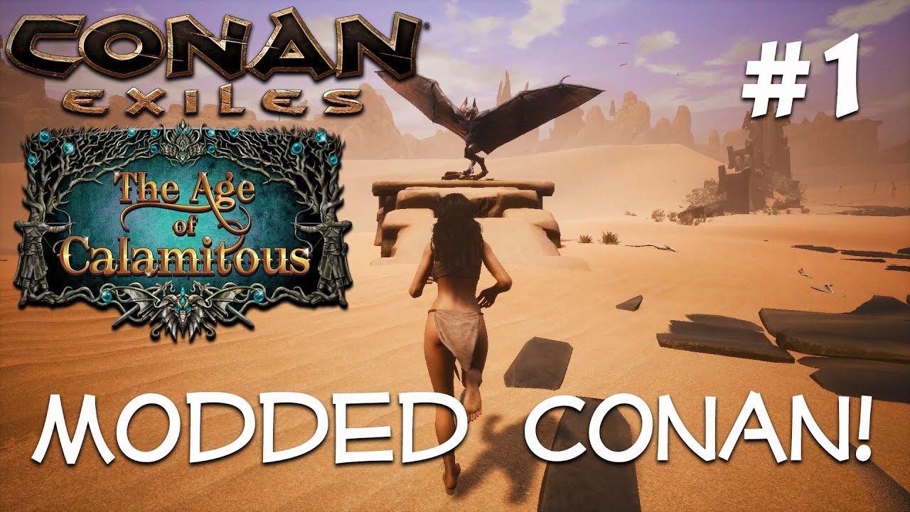 Conan Exiles - AGE OF CALAMITOUS - Modded Conan! #1 (Gameplay)