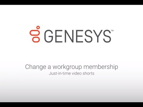 Genesys University: Change a Workgroup Membership in Interaction Administrator