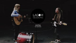 Anatina - Whispers | LAGOM SESSIONS