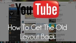 YouTube: How To Get The OLD YouTube Layout Back!