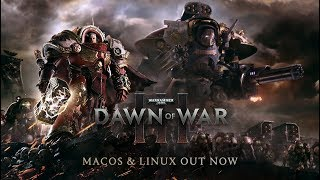 Warhammer 40,000: Dawn of War III for macOS and Linux - Release trailer