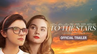 To The Stars - Official Trailer