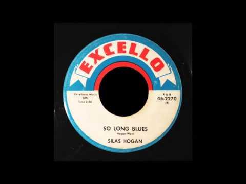 Silas Hogan - So Long Blues