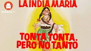 Tonta, tonta, pero no tanto - película completa de la India Maria
