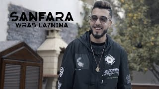Sanfara - Wras La7nina | وراس لحنينۃ (Clip Officiel)