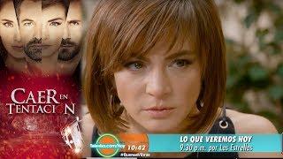Caer en tentación | Avance 17 de octubre | Hoy - Televisa