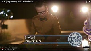 This is My Song Season 2 || LOVIVAL - BERSORAK SORAI