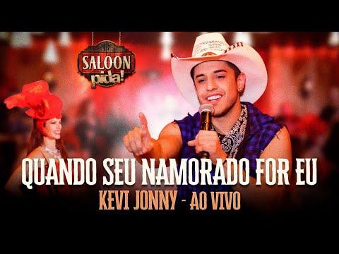 Kevi Jonny - Quando Seu Namorado For Eu - Saloon Pida 2020