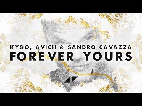 Kygo, Avicii - Forever Yours (Official Lyric Video) Ft. Sandro Cavazza
