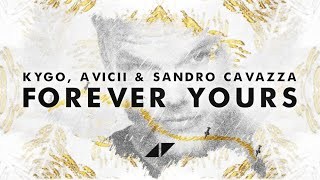 Kygo, Avicii - Forever Yours (Official Lyric Video) ft. Sandro Cavazza
