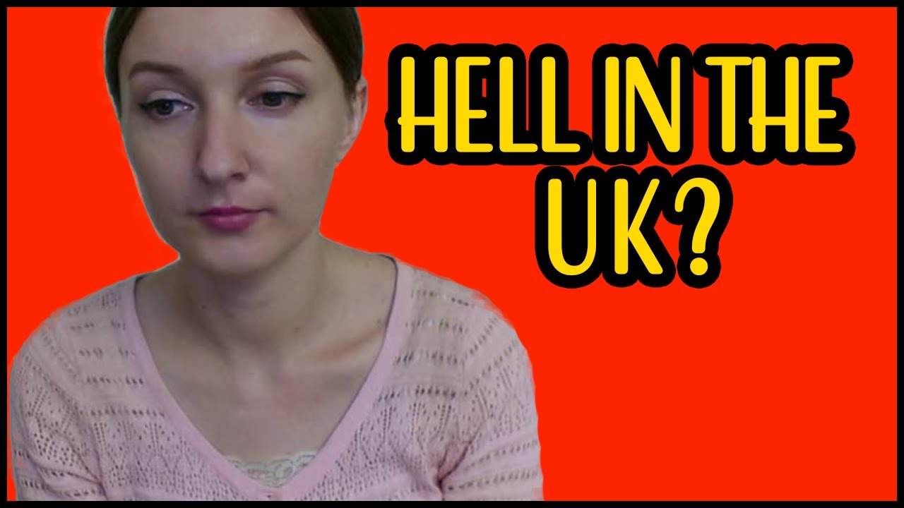 Personal Update: Hell in the UK?