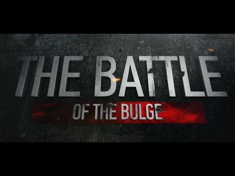 The Battle of The Bulge [A historical documentary]