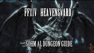FFXIV Heavensward: Sohm Al Dungeon Guide