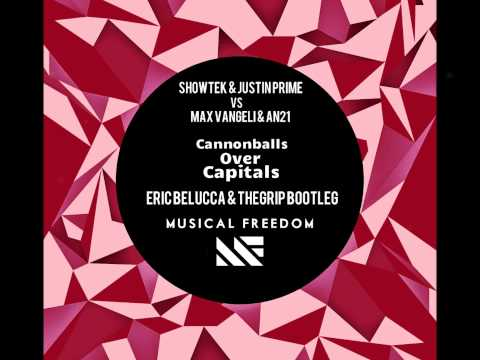 [FREE]Showtek&Justin Prime vsAN21&Max Vangeli-Cannonballs over Capitals(Eric Belucca&TheGrip Bootleg