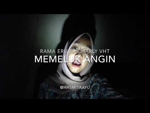 Ramah Eru Ft Charly VHT - Memeluk Angin (short cover)