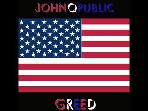 John Q. Public - Greed  (OFFICIAL MUSIC VIDEO) (Afghanistan & Iraq War Tribute)