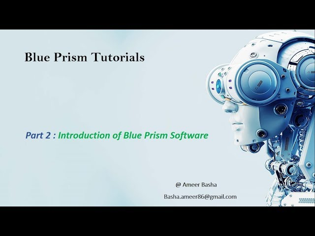 (Blue Prism) Part 2 : Introduction to Blue Prism Software
