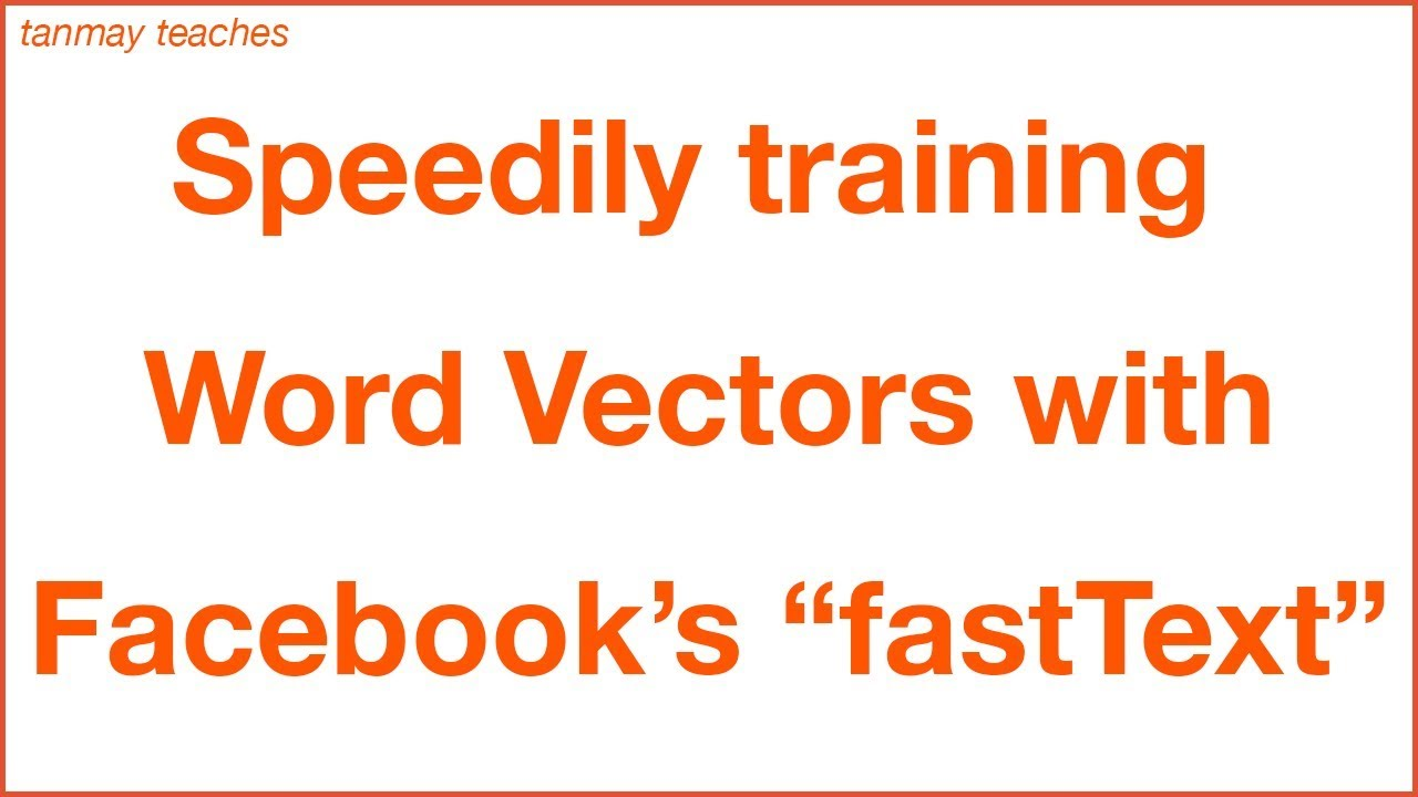 What are Word Vectors & how can you train them with Facebook's fastText?