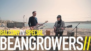 BEANGROWERS - NOT IN A MILLION LOVERS (BalconyTV)