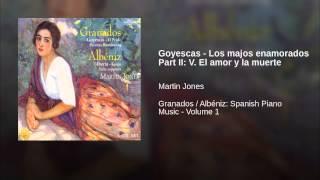 Goyescas - Los majos enamorados Part II: V. El amor y la muerte