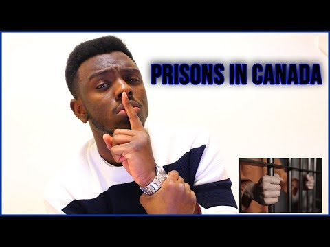 I Was Shocked In Canada! Prisons In Canada