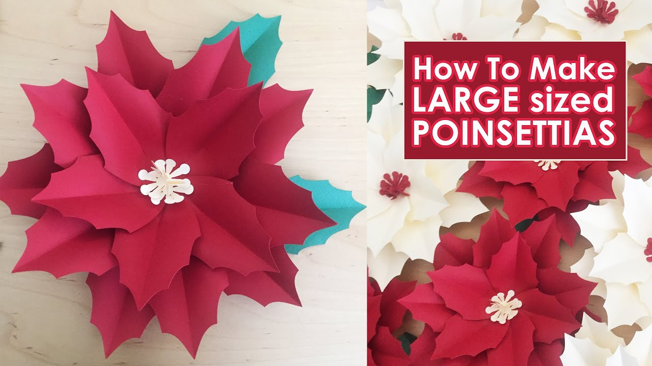 Diy Paper Poinsettias Large How To Make Poinsettias Christmas Decorations Easy Paper Flower Youtube