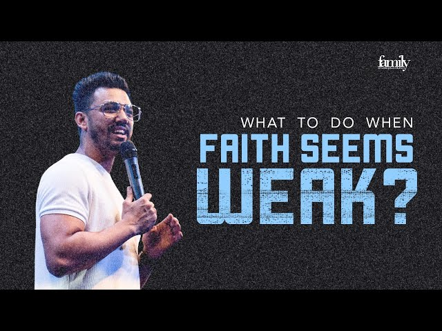 What To Do When Faith Seems Weak? | Ps Ankit Sajwan | Folj Church