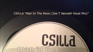 Csilla - Man In The Moon (Joe T Vannelli Vocal Mix)