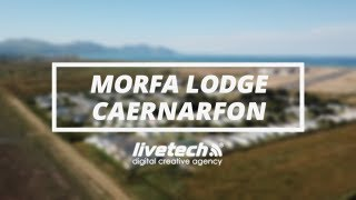 Morfa Lodge, Caernarfon, Gwynedd, North Wales | Livetech Media