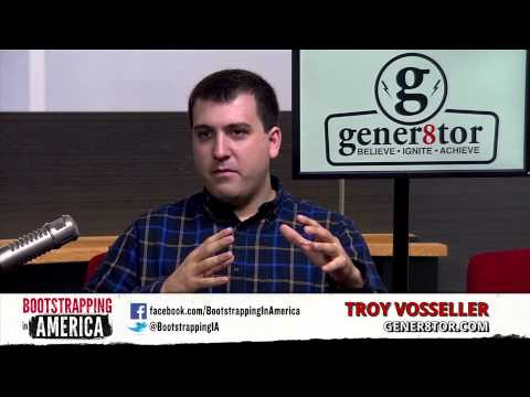 Troy Vosseller of gener8tor | Bootstrapping in America
