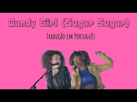 Candy Girl (Sugar Sugar) - Tradução Em Português/BR [Especial 1000k]