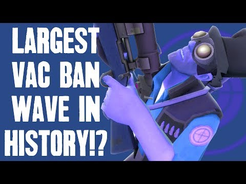 CS:GO/TF2 - Largest VAC Ban Wave in History!?