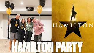 HAPPY BELATED HAMILTON DAY | HAMILTON THEMED PARTY | HAMILTON IN HOME VIEWING PARTY | DISNEY+ STREAM