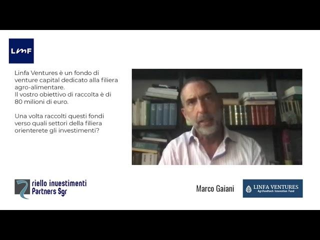 Gli investimenti di un fondo di venture capital nell'agroalimentare - Marco Gaiani (Linfa Ventures)