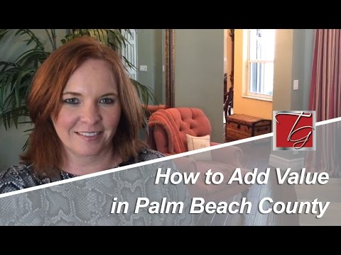 How to Add Value in Palm Beach County | Palm Beach Real Estate