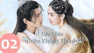 Cửu Châu Thiên Không Thành 2 Tập 02 (Vietsub) | Siêu Phẩm Cổ Trang Tình Yêu 2020 | WeTV Vietnam