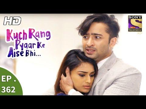 Kuch Rang Pyar Ke Aise Bhi - कुछ रंग प्यार के ऐसे भी - Ep 362 - 19th July, 2017