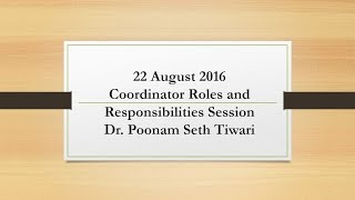 22 August 2016 Coordinator Roles and Responsibilities Session