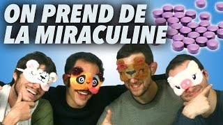 ON PREND DE LA MIRACULINE ! (fruit miracle)
