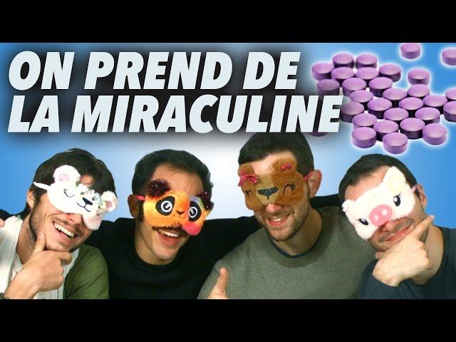 ON PREND DE LA MIRACULINE ! (fruit miracle)