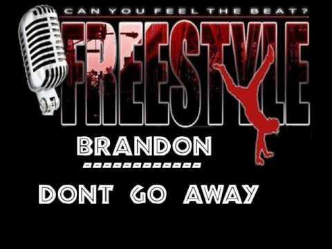 Brandon - Dont Go Away (Radio Mix). LATIN FREESTYLE