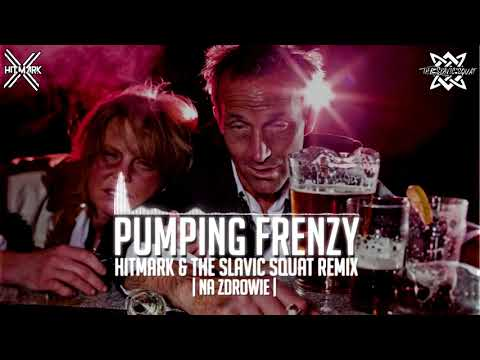 Gopnik McBlyat - Pumping Frenzy (Hitmark & The Slavic Squat Remix) | Na zdrowie |