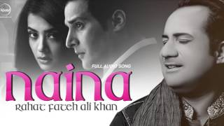 Naina  Full Audio Song    Rahat Fateh Ali Khan