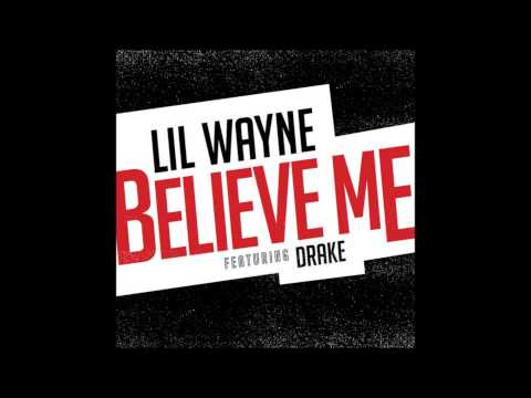 Lil Wayne - Believe Me (Feat. Drake) (CDQ) Full HD Download