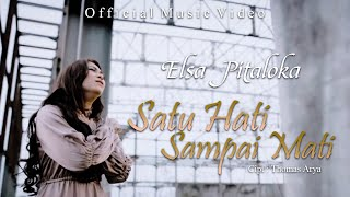 Elsa Pitaloka - Satu Hati Sampai Mati (Official Music Video)